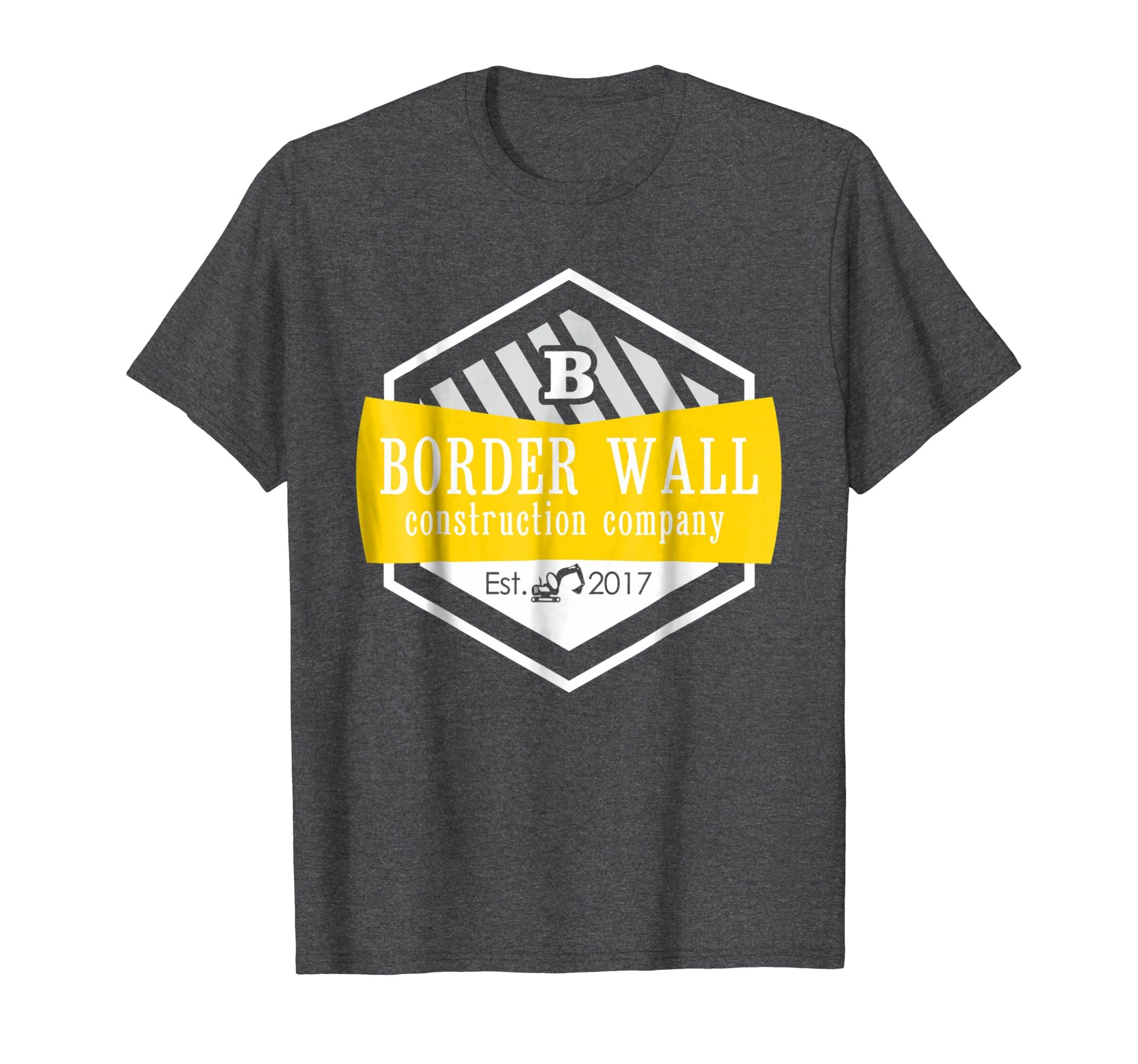 Amazon.com: Border Wall Construction Company T-Shirt Trump Patriotic ...