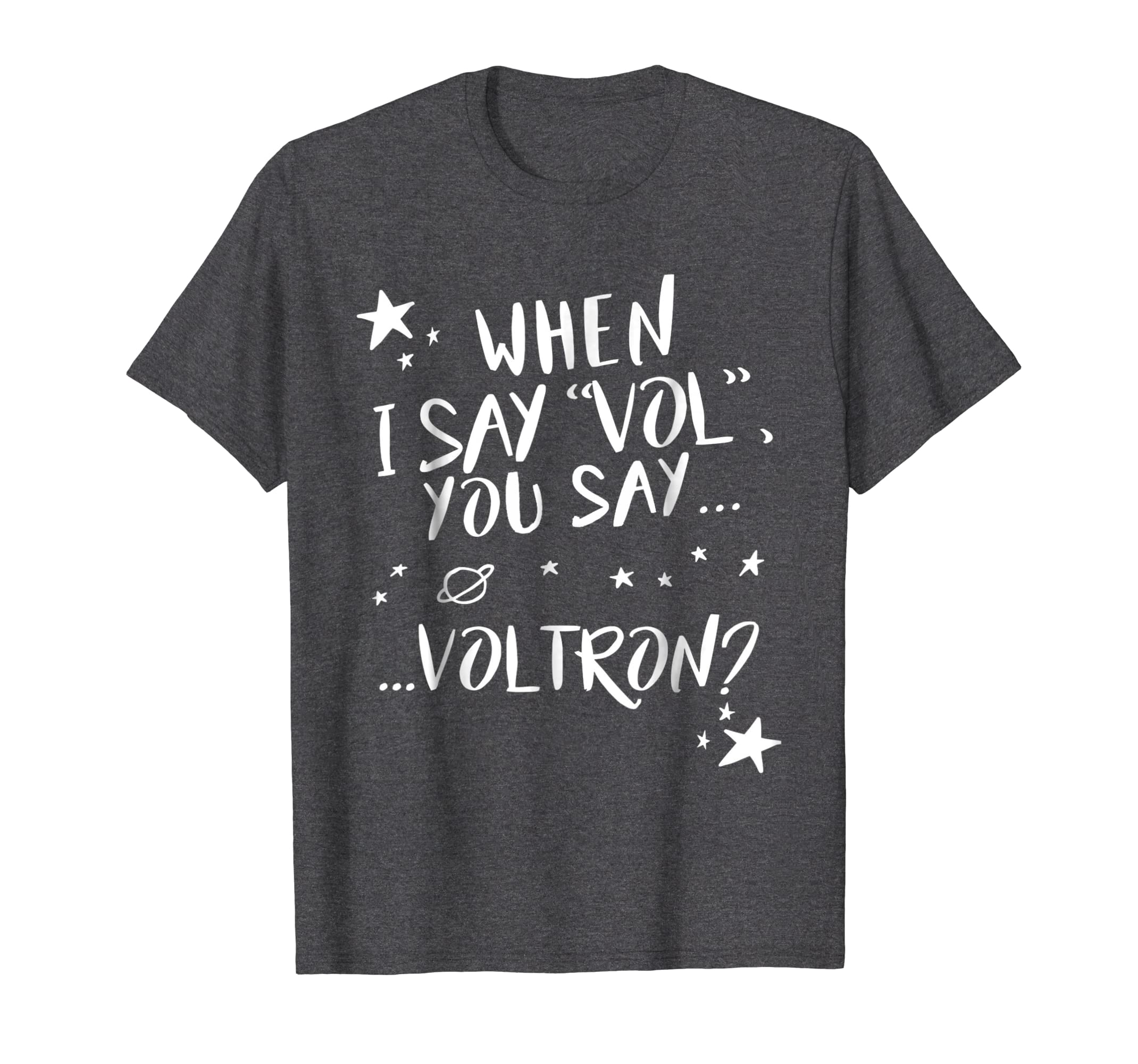 When I say vol you say voltron tshirts-Teehay