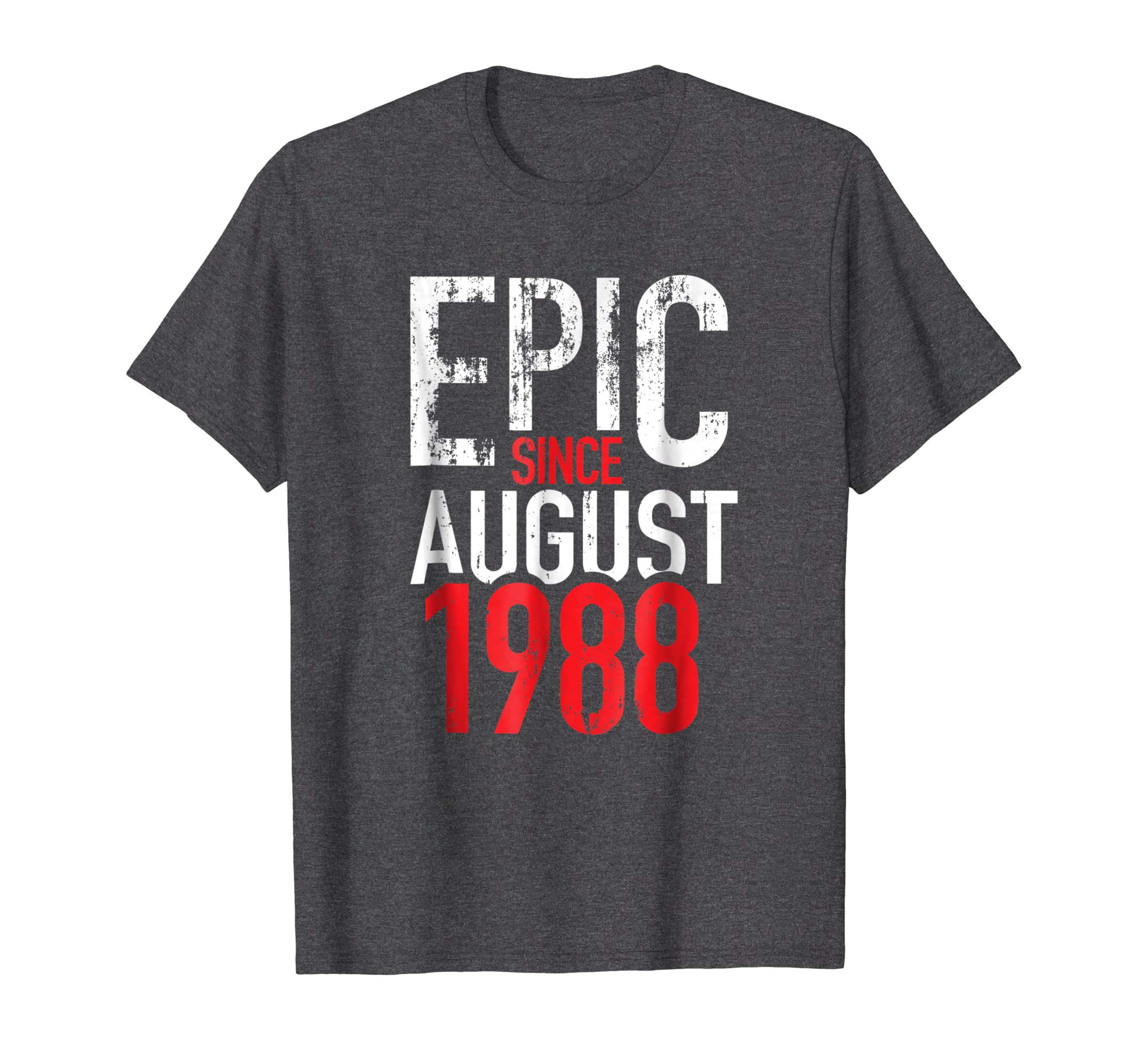 Epic Since August 1988 30th Birthday Gift 30 Years Old Shirt-Awarplus