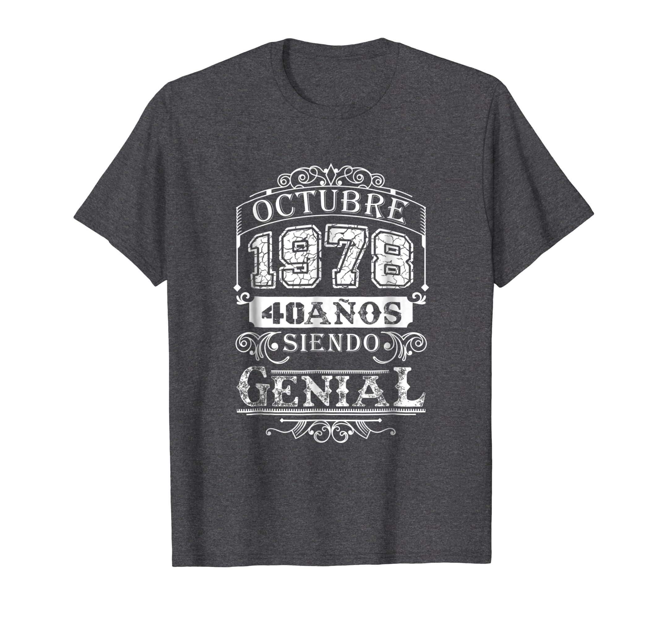 Octubre 1978 40 Anos Siendo Genial 40th Birthday T Shirt