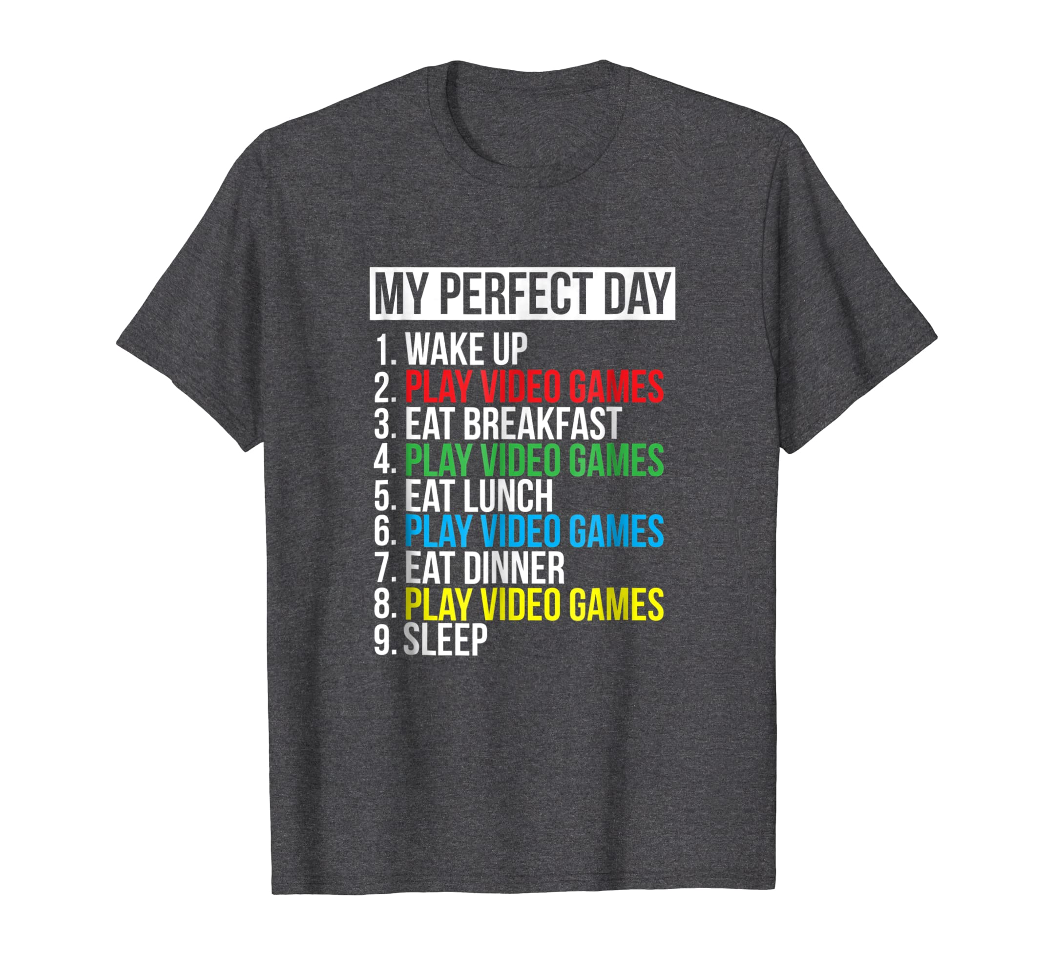 My Perfect Day Video Games T shirt Funny Cool Gamer Tee Gift-Teehay
