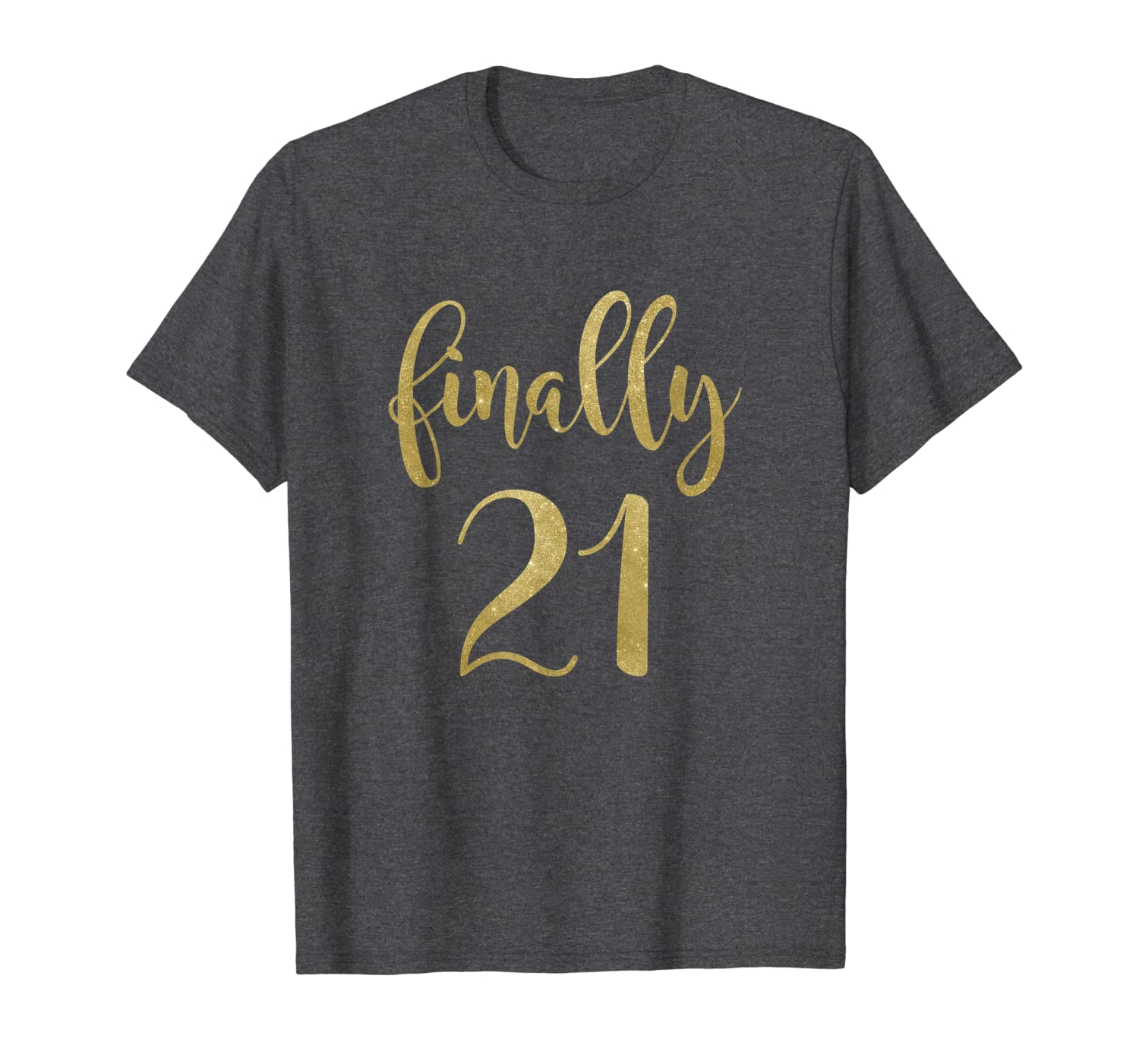 21st Birthday Gifts for Her Finally 21 T-Shirt