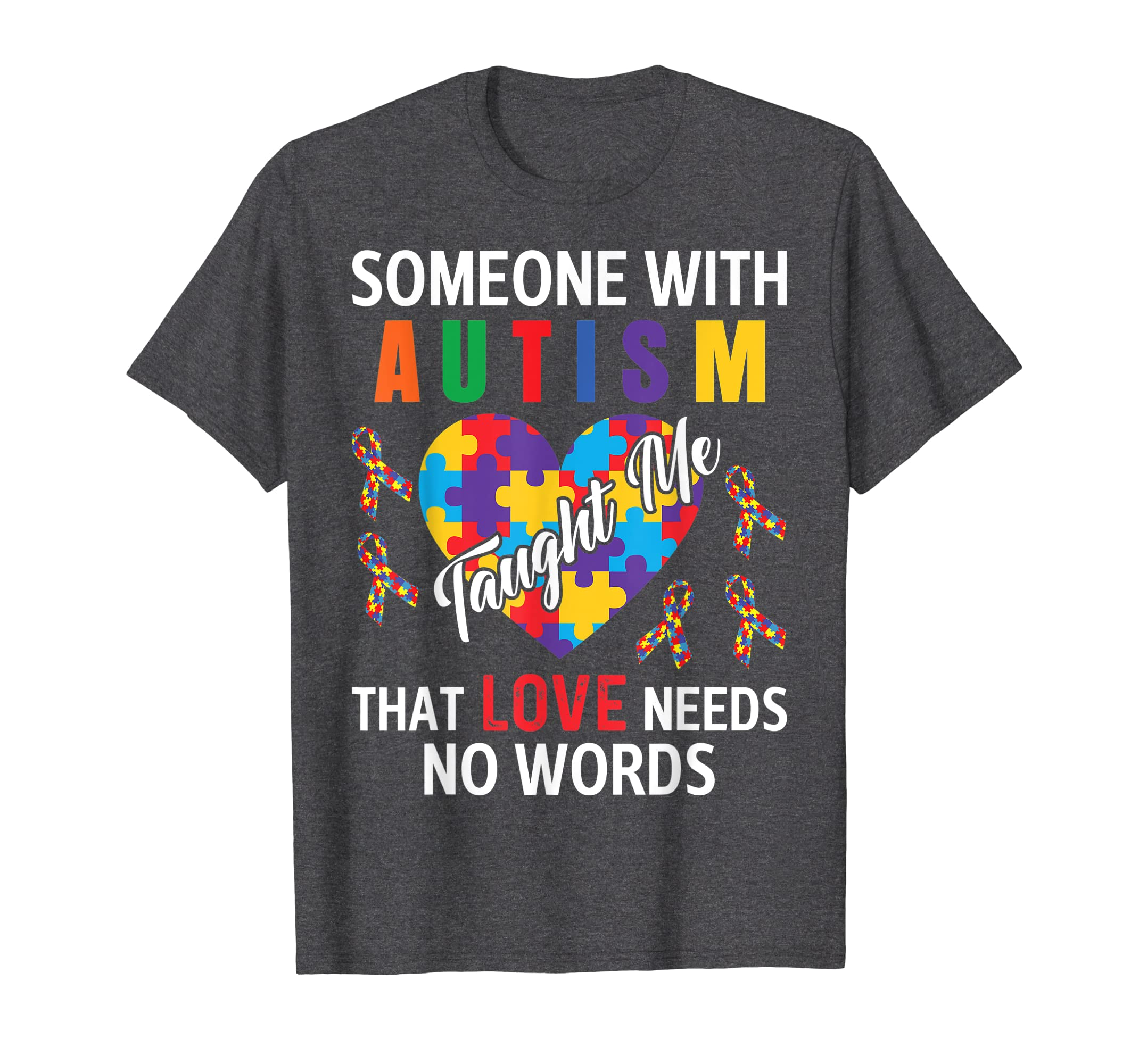 Someone With Autism Taught Me Love Needs No Words T Shirt-Yolotee