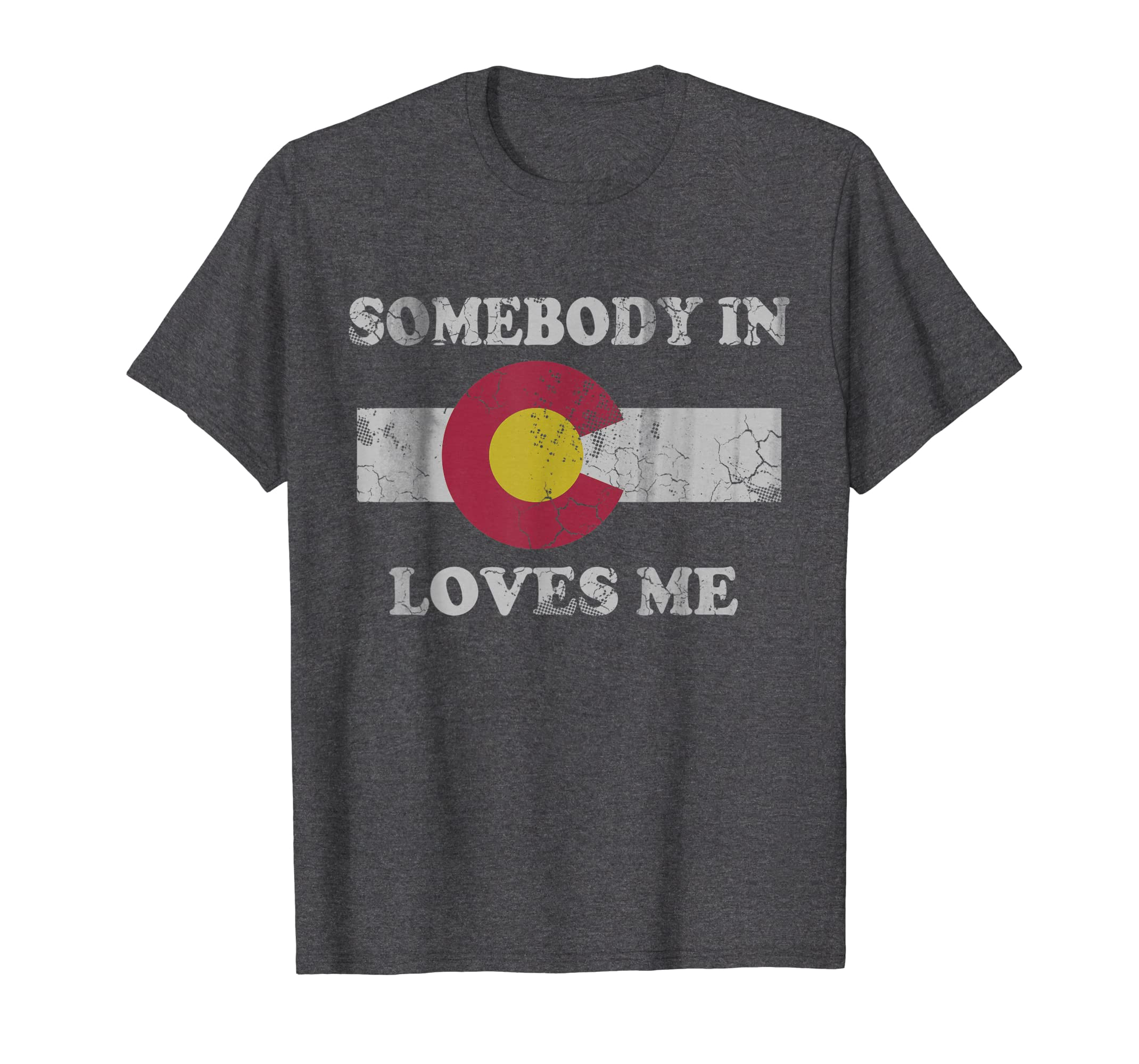 bd493ec3629be Amazon.com  Somebody In Colorado Loves Me T-Shirt  Clothing
