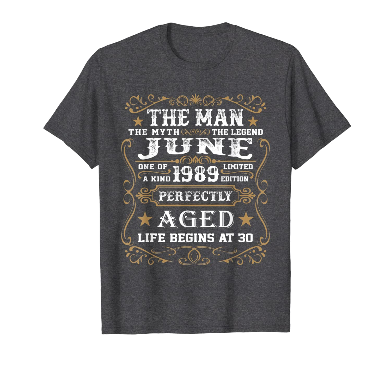 30th Birthday Gift The Man Myth Legend June 1989 T-Shirt-ANZ