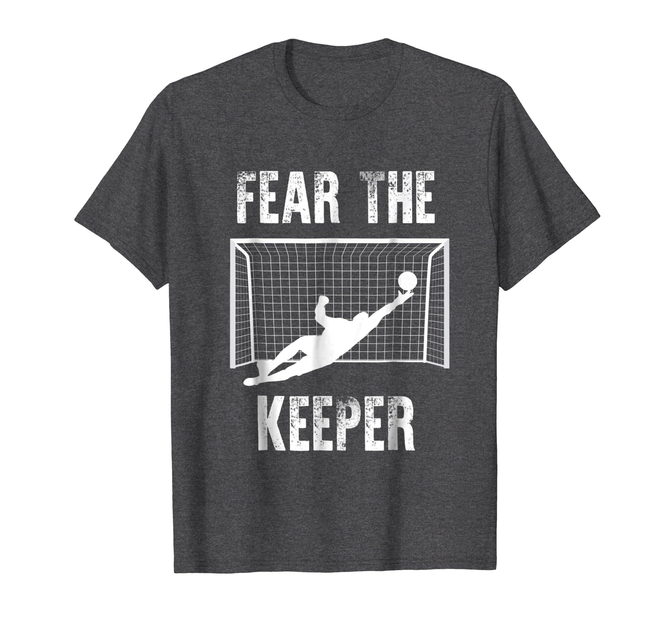 8acc8c1ca2b Amazon.com: Funny Goalkeeper Gift Shirts: Fear The Keeper Soccer T Shirt:  Clothing