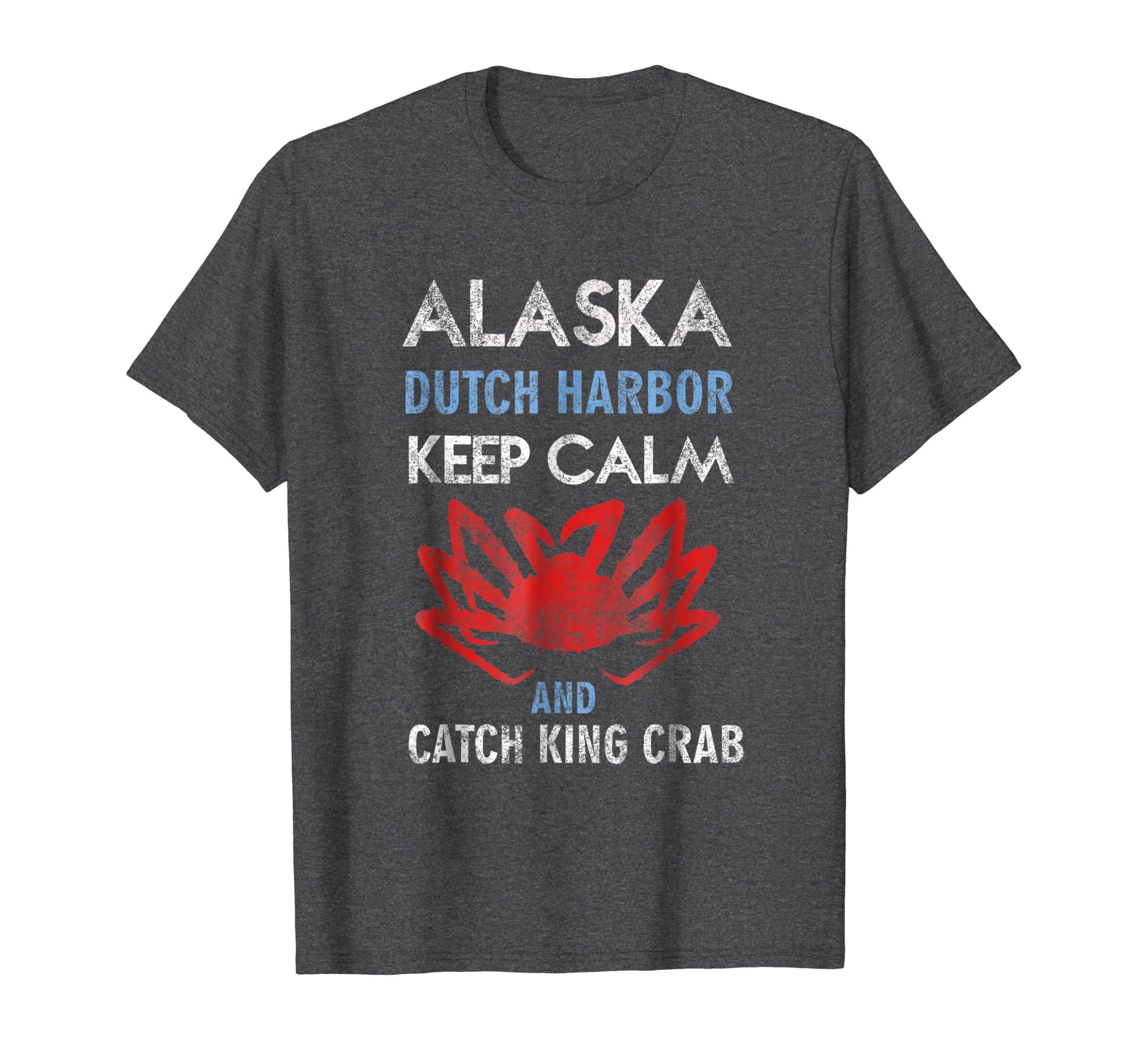 Alaska Dutch Harbor Keep Calm and Catch King Crab T Shirt-Awarplus
