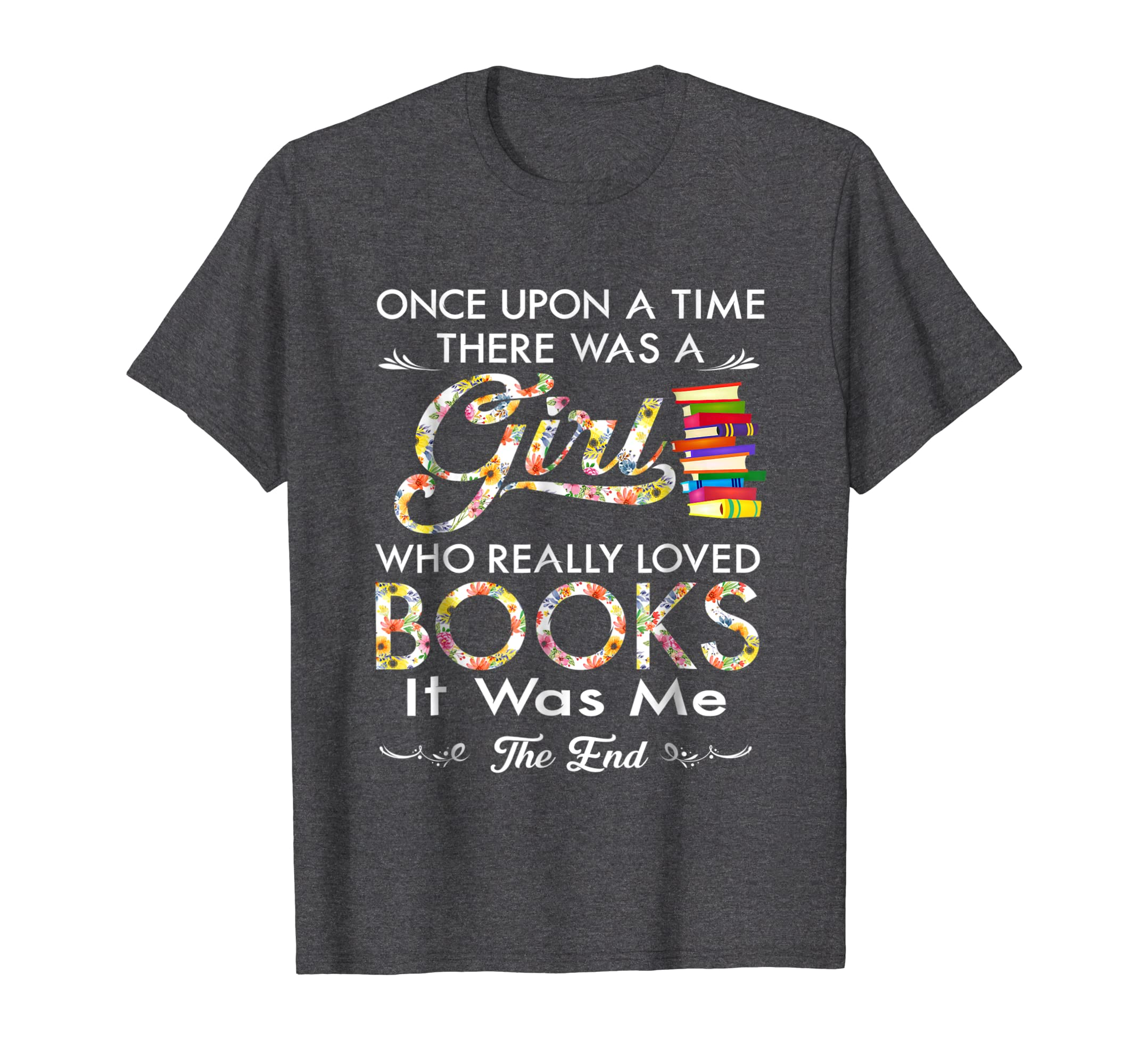 Once Upon A Time There Was A Girl Who Loved Books Shirt-Teechatpro