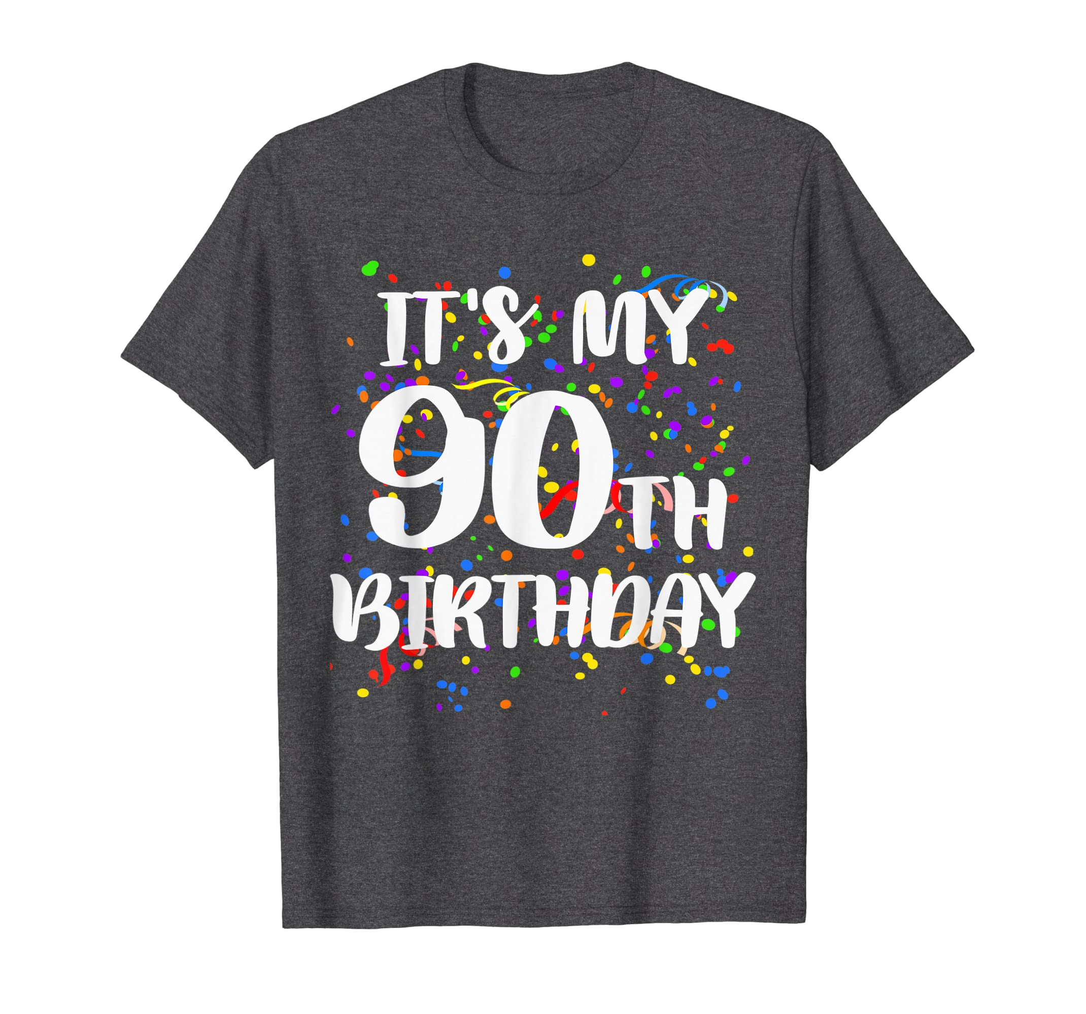 Amazon Its My 90th Birthday Shirt Happy Funny Gift TShirt Clothing