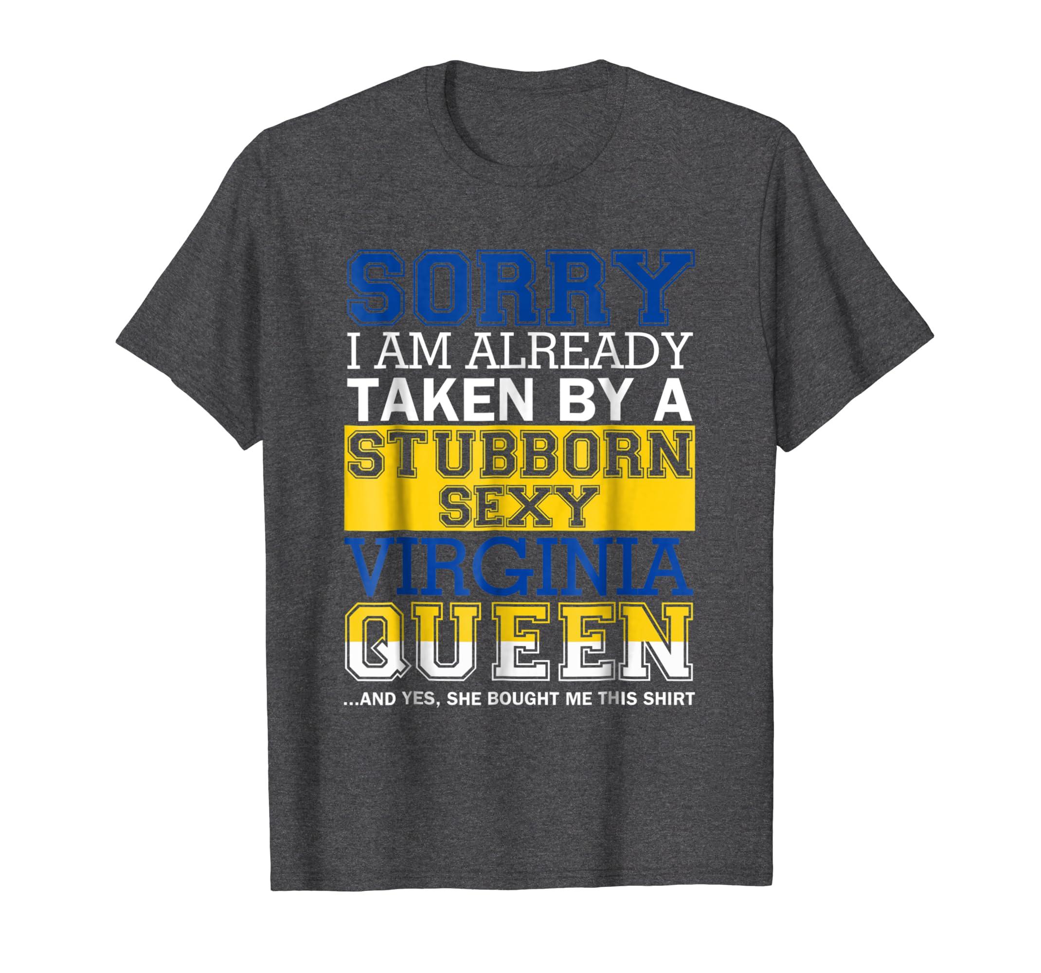Mens Iam Already Taken By A Stubborn Sexy Virginia Queen Tshirt-SFL