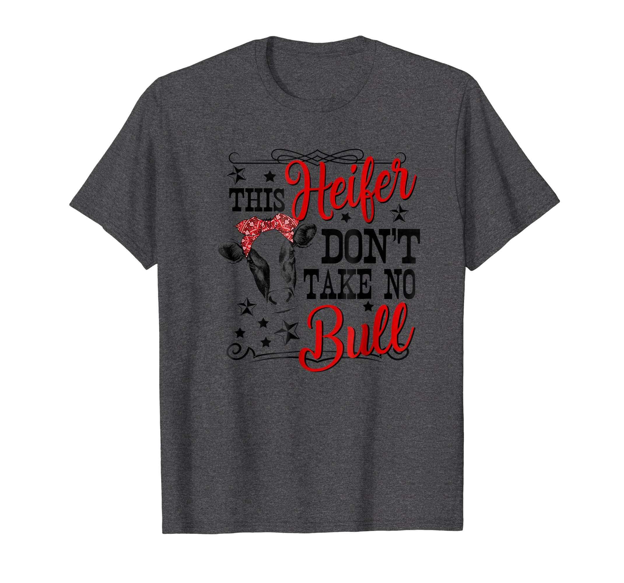 This Heifer Don't Take No Bull Farm Shirt Farm Girl Shirt-azvn