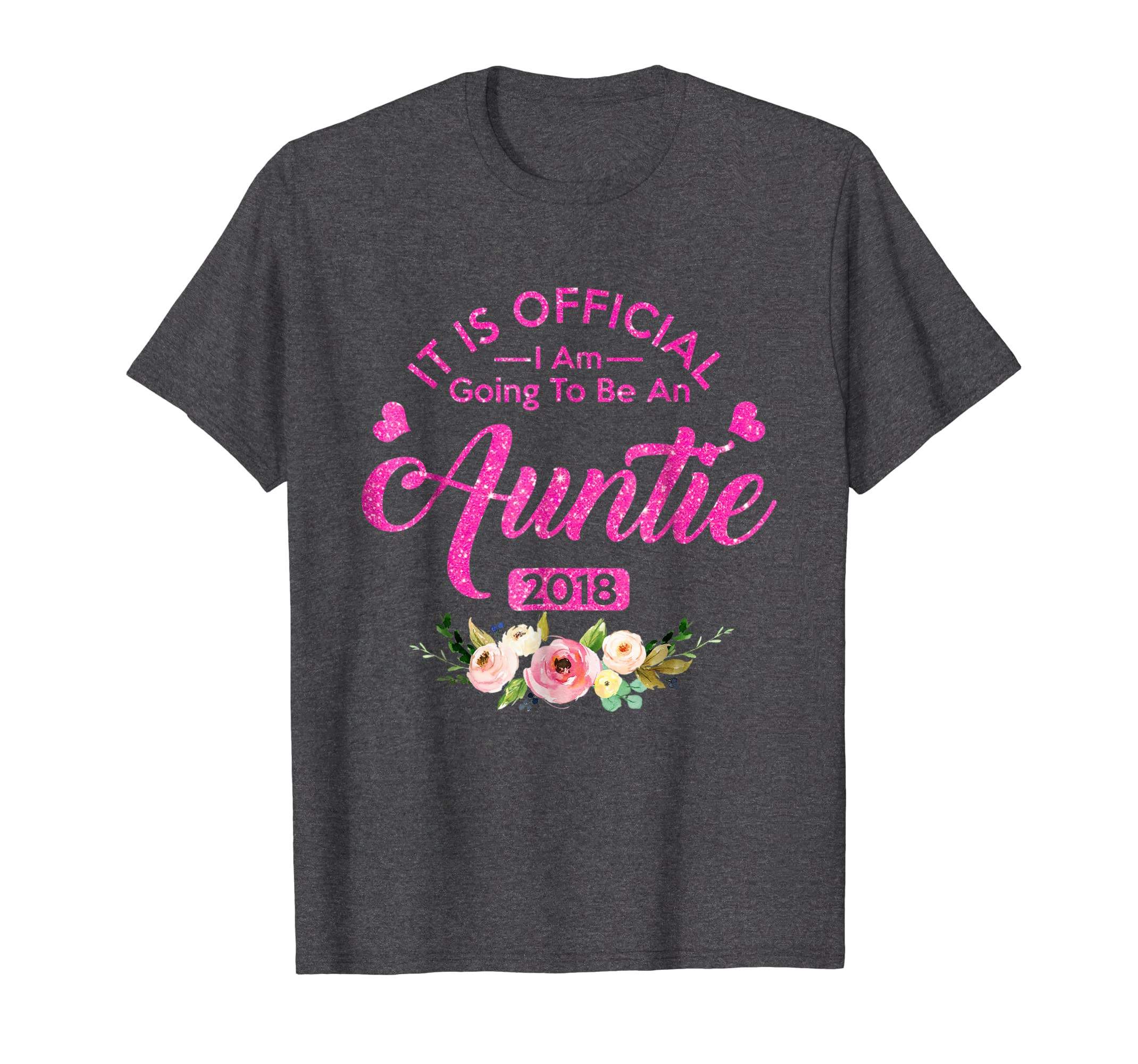 It Is Official I Am Going To Be an Auntie 2018 T-Shirt-SFL