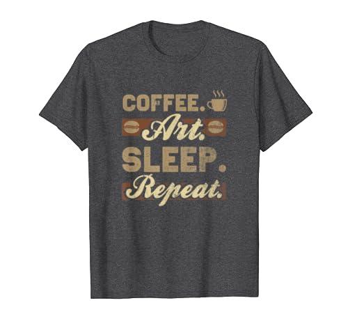 Coffee Art Sleep Repeat T-Shirt