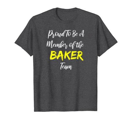 BAKER Proud To Be A Member of the Team T-Shirt