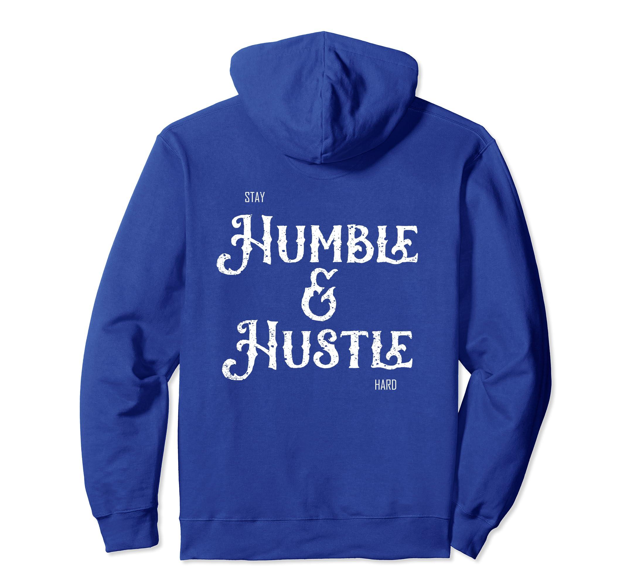 cd6562e0a Amazon.com: Stay Humble & Hustle Hard Distressed Text BACK PRINT Hoodie:  Clothing