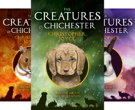 The Creatures of Chichester (6 Book Series)
