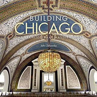 Building Chicago: The Architectural Masterworks