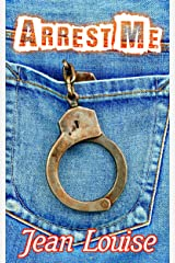 Arrest Me (Boys in Blue Book 1) Kindle Edition