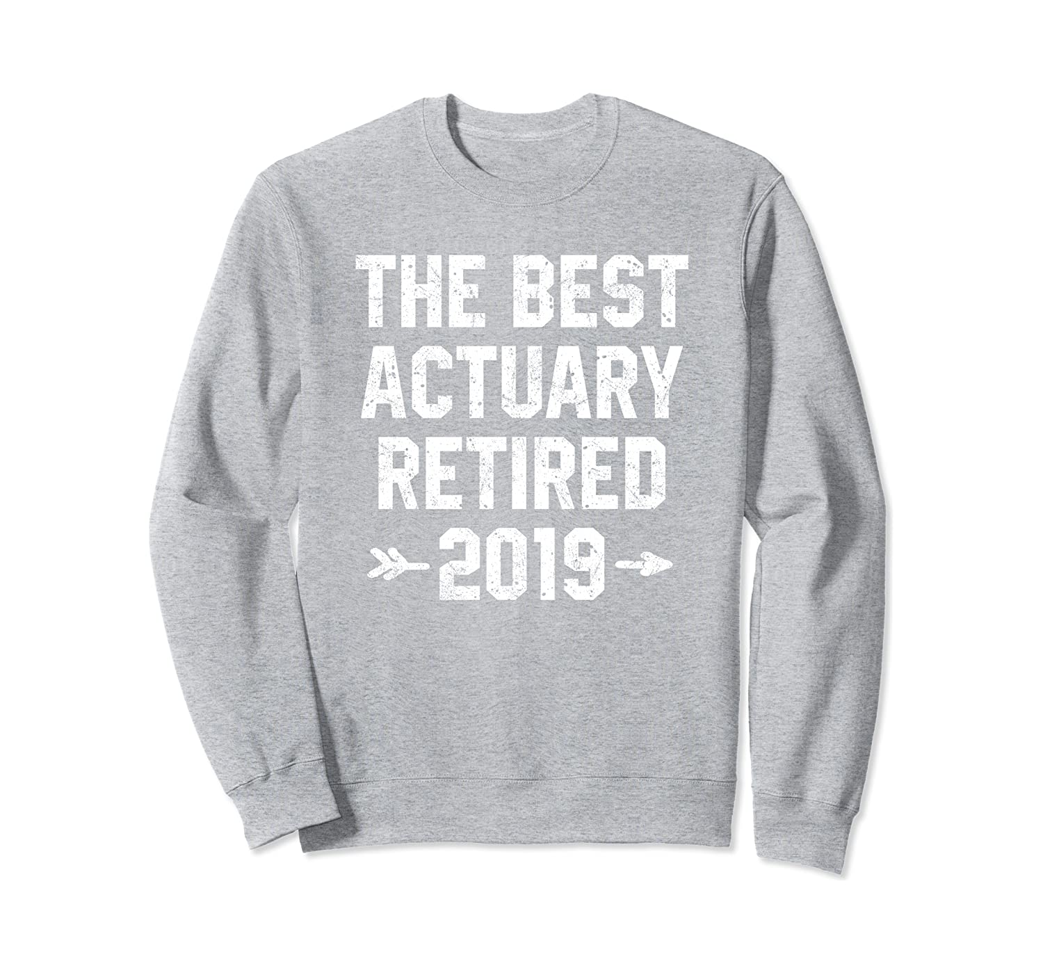 The Best Actuary Retired 2019 Risk financial Magician Gift Sweatshirt