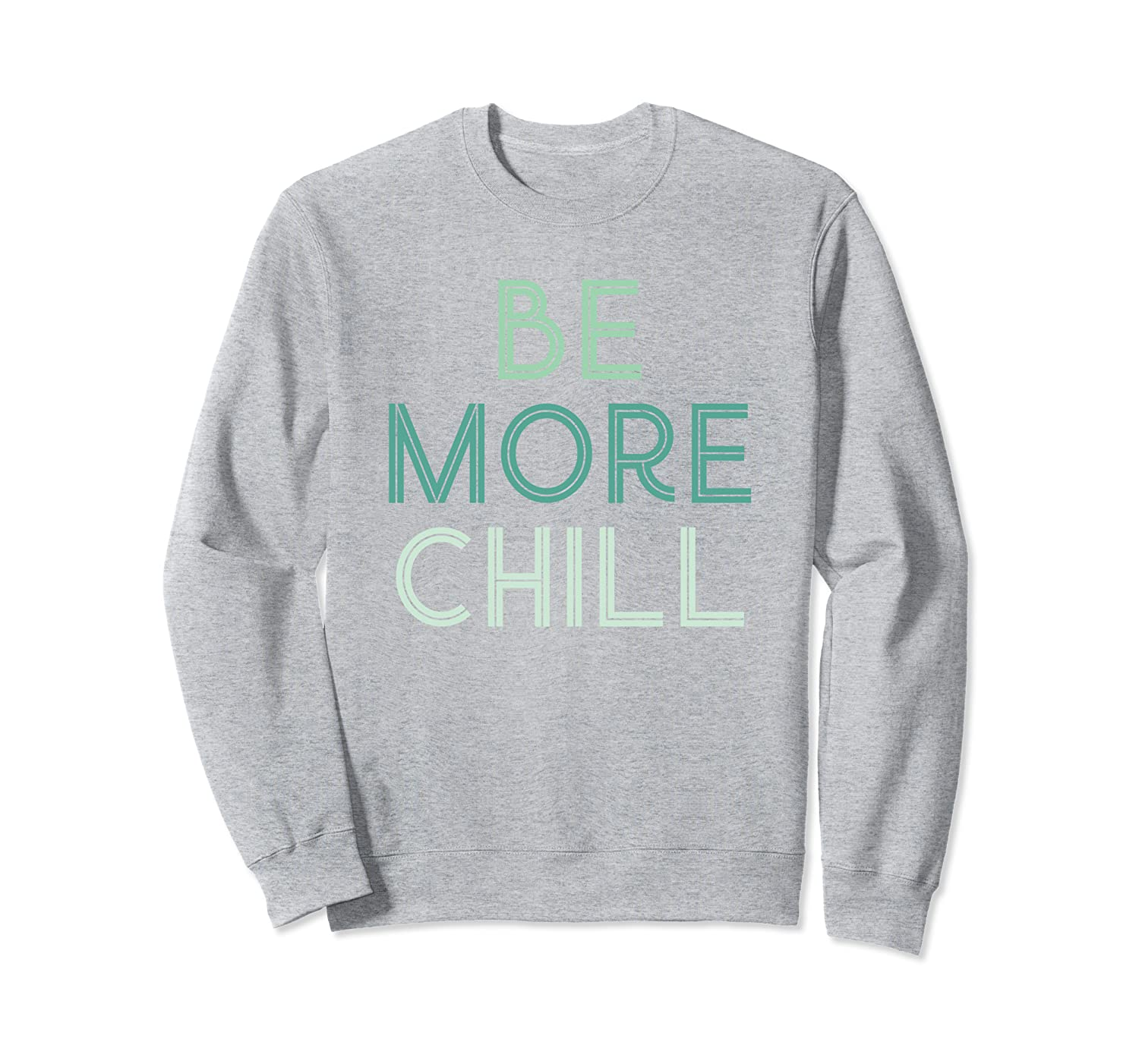 Be More Chill | Chilling Relax Sweatshirt-TH