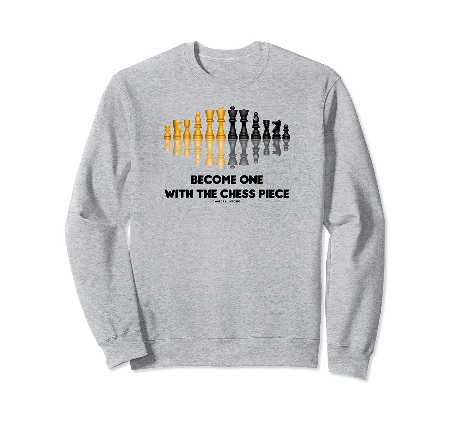 Become One With The Chess Piece Chess Advice Humor Sweatshirt-TH