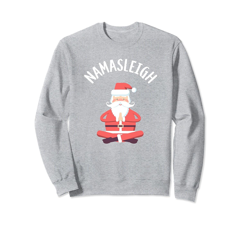 Funny Christmas Namasleigh Santa Holiday Yoga Zen Humor Sweatshirt-TH