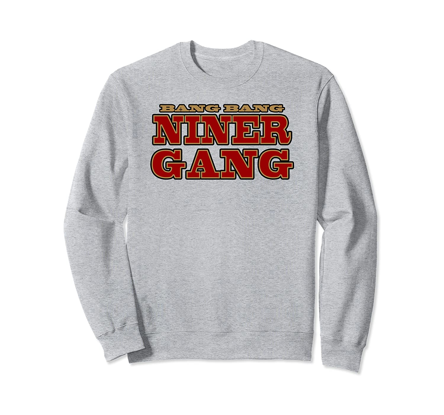 Bang Bang Niner Gang Football Sweatshirt Unisex Tshirt