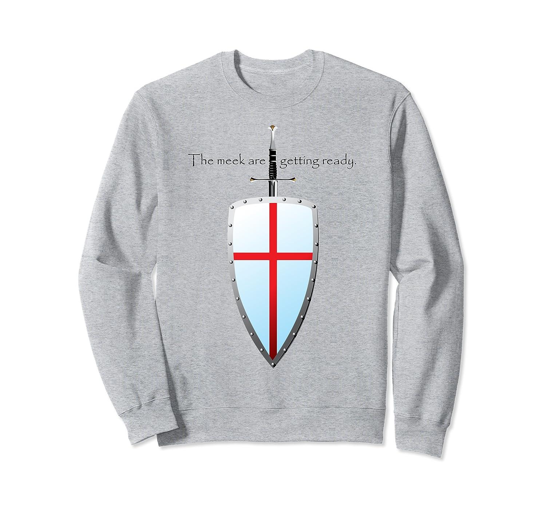 The Meek are Getting Ready (Matthew 5:5) Sweatshirt