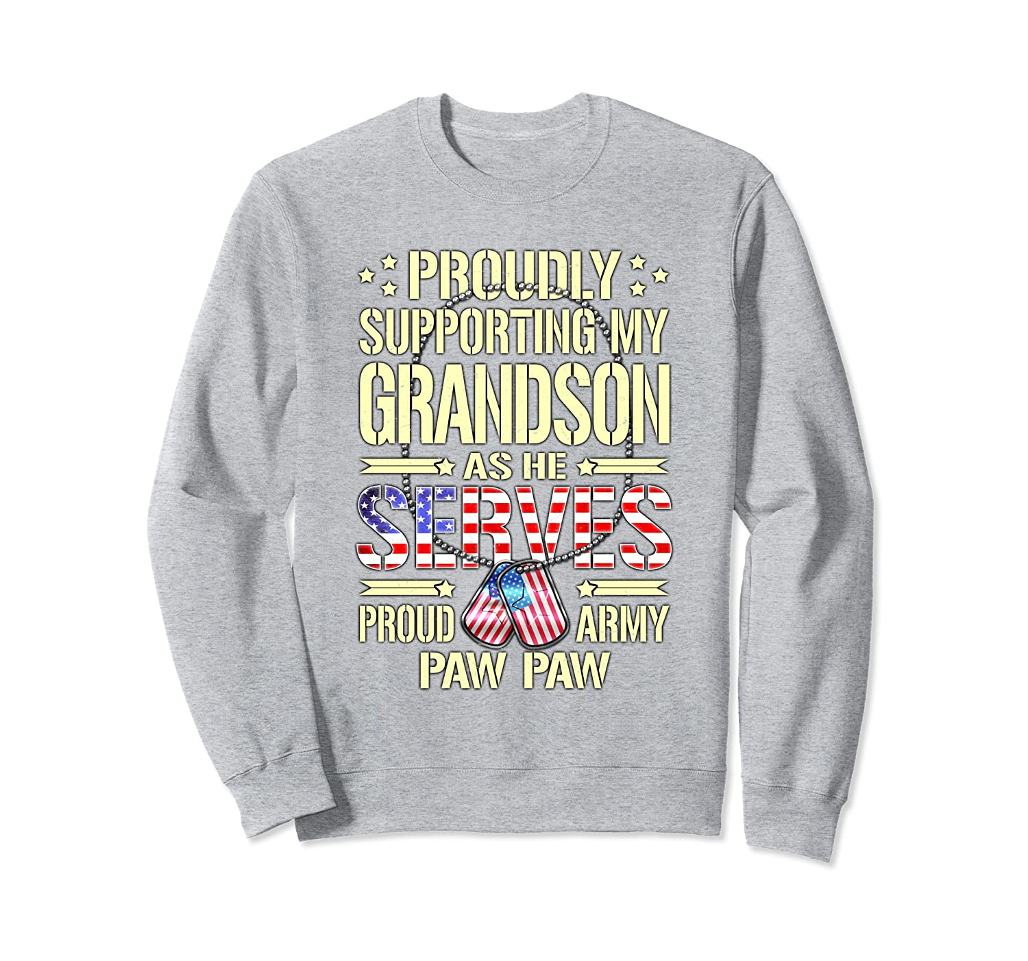 Support My Grandson As He Serves – Proud Army Paw Paw Gifts Sweatshirt