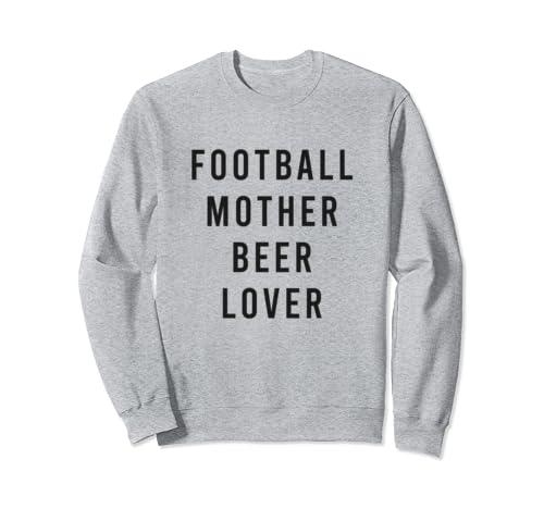 Football Mother Beer Lover Sweatshirt