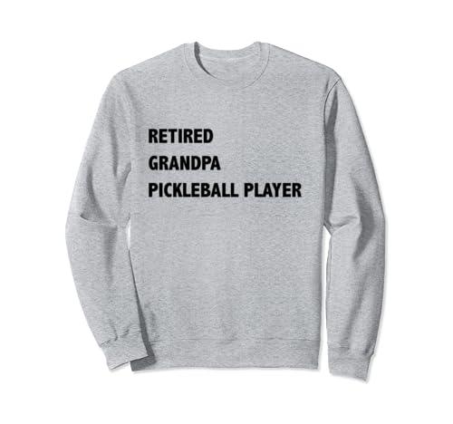 Pickleball For Grandpa Sweatshirt