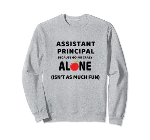 Appreciation Idea Funny Cute Assistant Principal Gifts  Sweatshirt