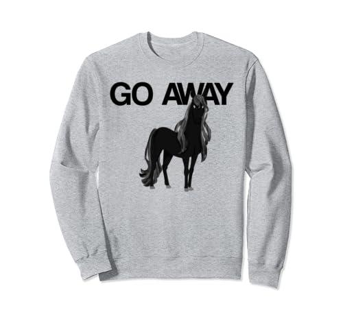 Goth Black Horse, Go Away Sweatshirt