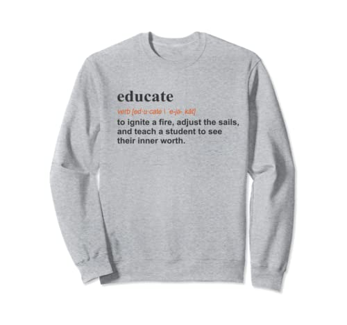 Best Hilarious Educate Definition Funny Gift Sweatshirt