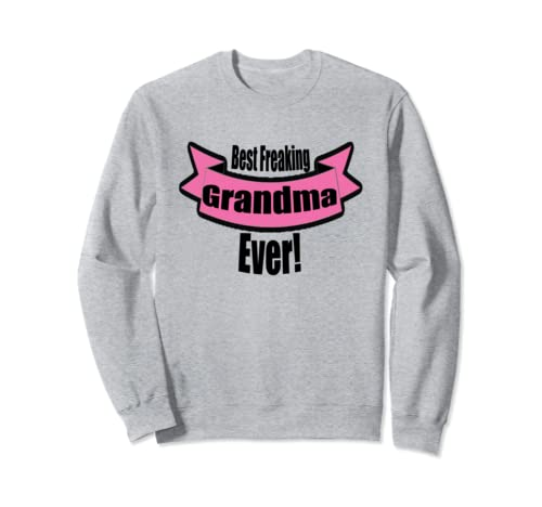Best Freaking Grandma Ever Award Mother's Day, Birthday Tee Sweatshirt