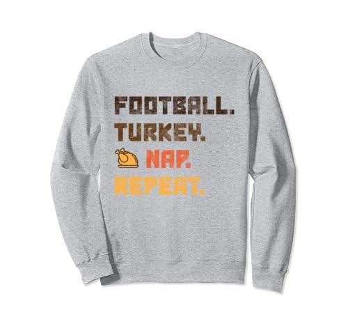 Football Turkey Nap Repeat Thanksgiving Sweatshirt