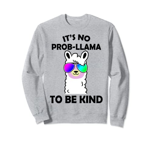 Unity Day Orange No Prob Llama Be Kind Anti Bullying Sweatshirt