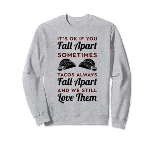 Mental Health Awareness Shirt Taco Gifts Tacos Fall Apart Sweatshirt