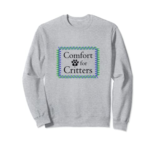 Comfort For Critters Pet Lover Gift Sweatshirt