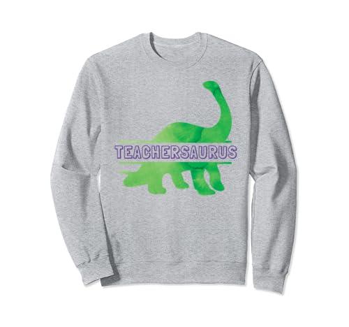 Teachersaurus First Day Of School Dinosaur Teacher Design Sweatshirt