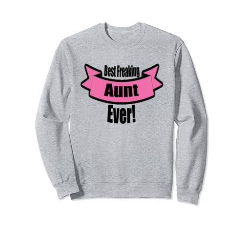 Best Freaking Aunt Ever Award Mother's Day, Birthday Tee Sweatshirt