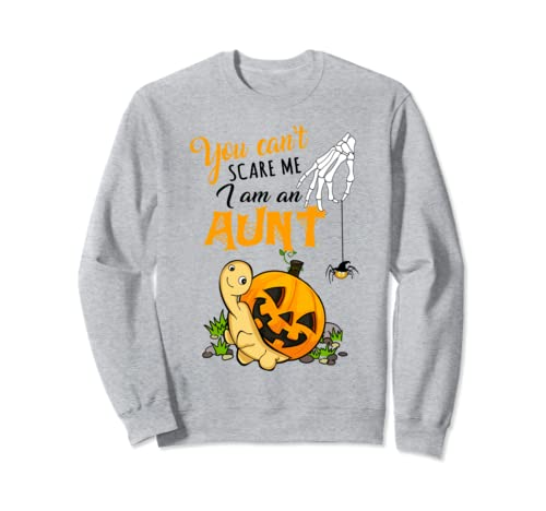You Can't Scare Me, I'm Aunt   Halloween Sweatshirt