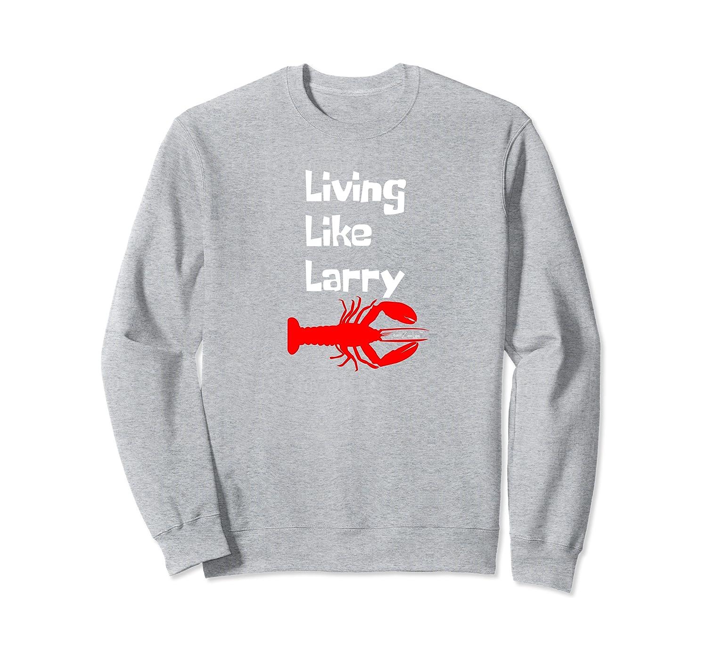 ZeeLee Living Like Larry Sweatshirt