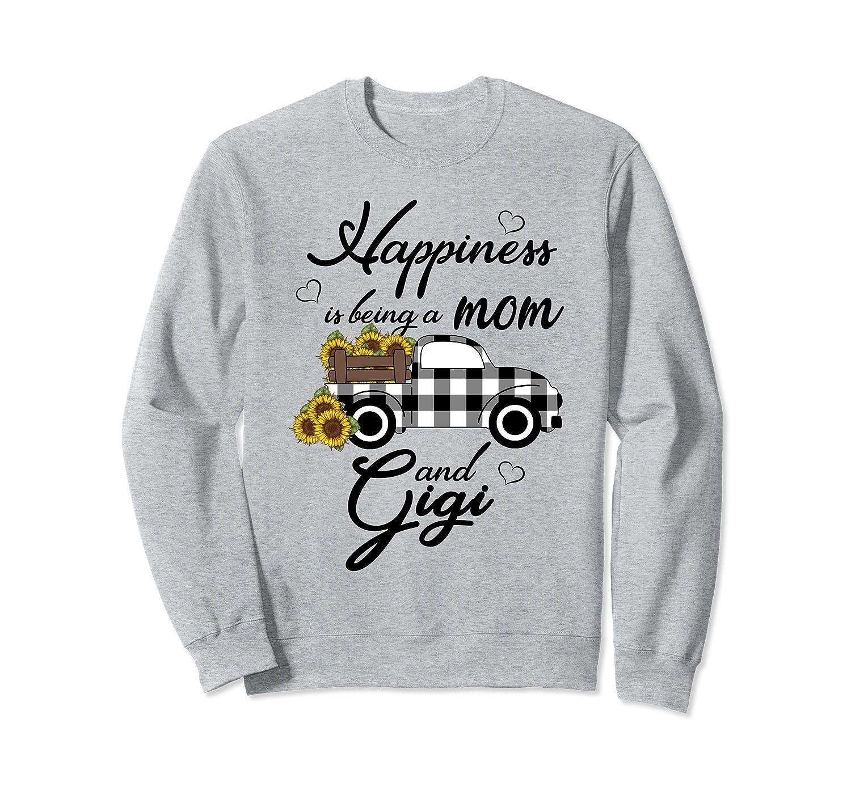 Sunflower Grandma Shirt Happiness is being a Mom and Gigi Sweatshirt