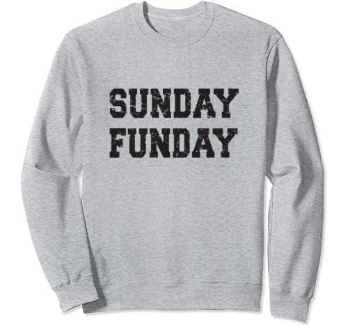 Amazon Com Sunday Funday Funny Weekend Quotes Sweatshirt Clothing