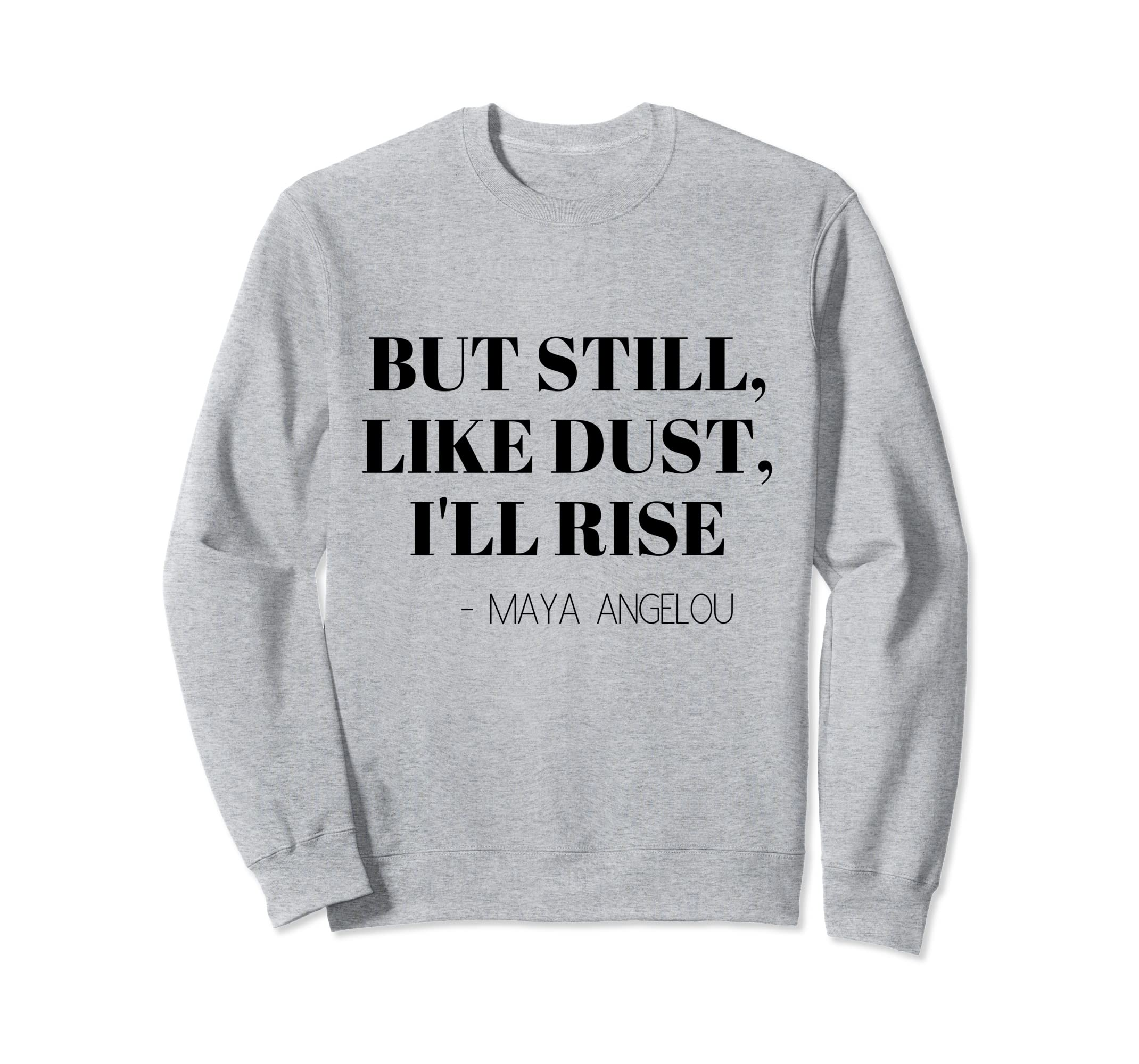 But Still Like Dust I'll Rise Poetry Girl Power Sweatshirt-SFL