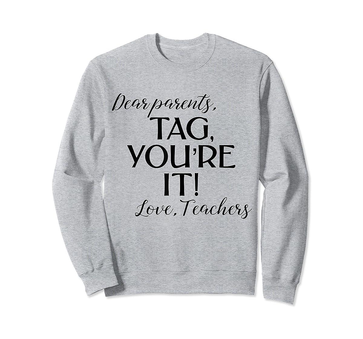 Dear Parents Tag You're It Love Teachers Shirt Last Day Tee-Sweatshirt-Sport Grey
