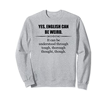 0355c5c3 Image Unavailable. Image not available for. Color: English Teacher Shirt - Funny  English Can Be Weird Language
