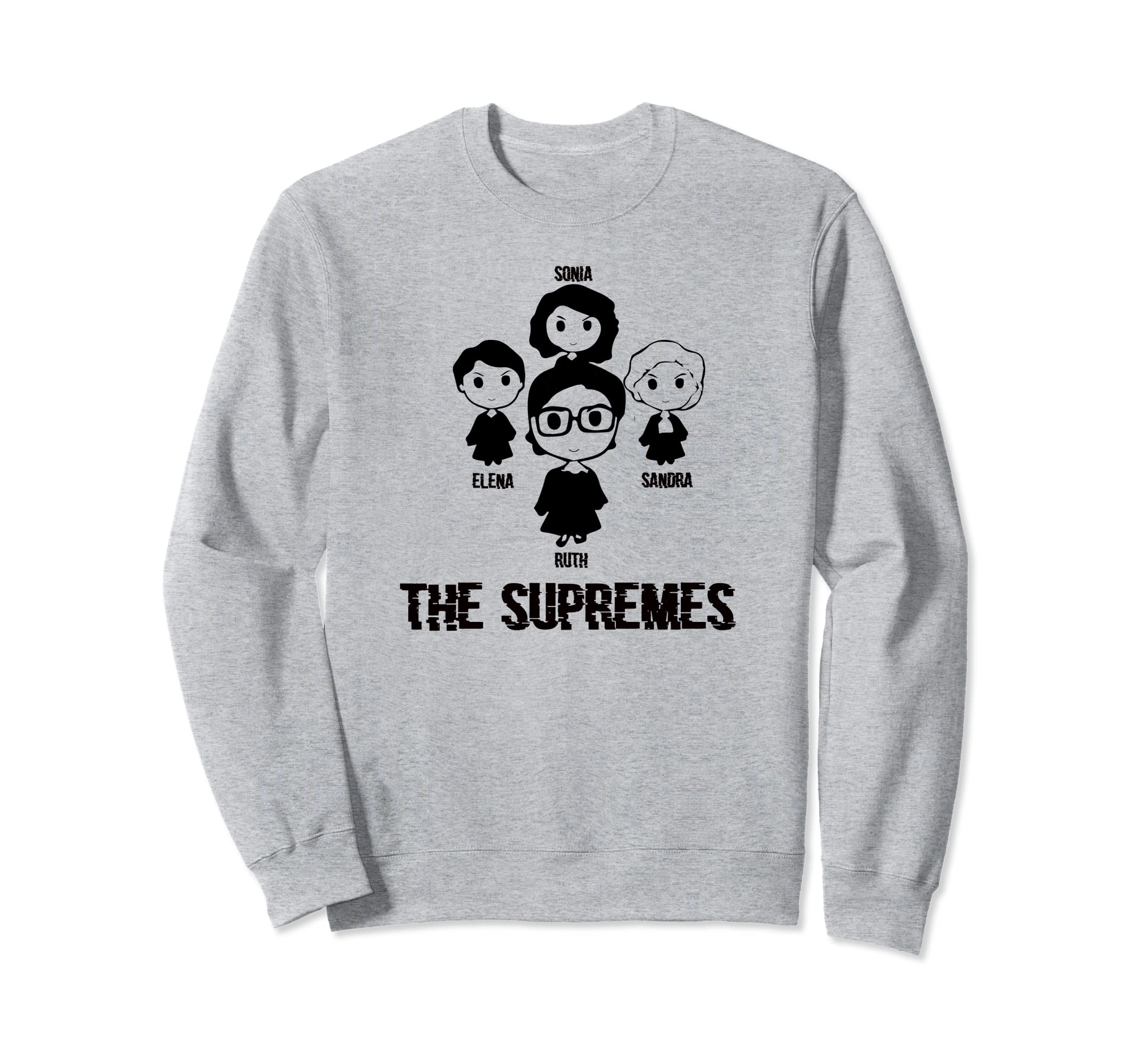 4a7fd3e1ddda Amazon.com: THE SUPREMES Supreme Court Justices RBG cute sweatshirt:  Clothing