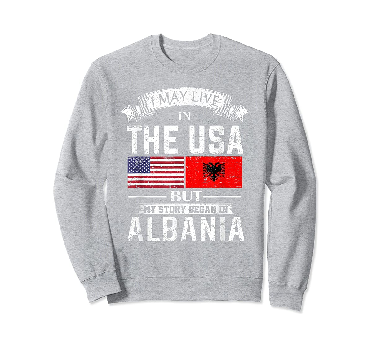 I May Live in USA But My Story Began in Albania T-Shirt-Sweatshirt-Sport Grey